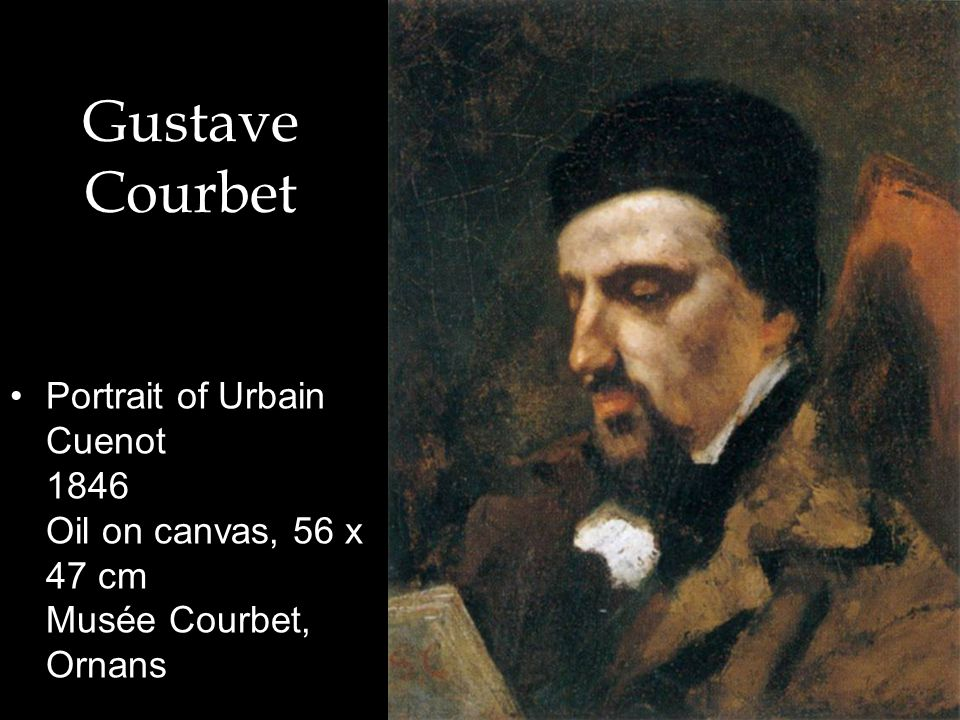 Gustave Courbet Portrait of Urbain Cuenot 1846 Oil on canvas, 56 x 47 cm Musée Courbet, Ornans