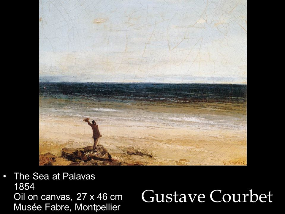 Gustave Courbet The Sea at Palavas 1854 Oil on canvas, 27 x 46 cm Musée Fabre, Montpellier