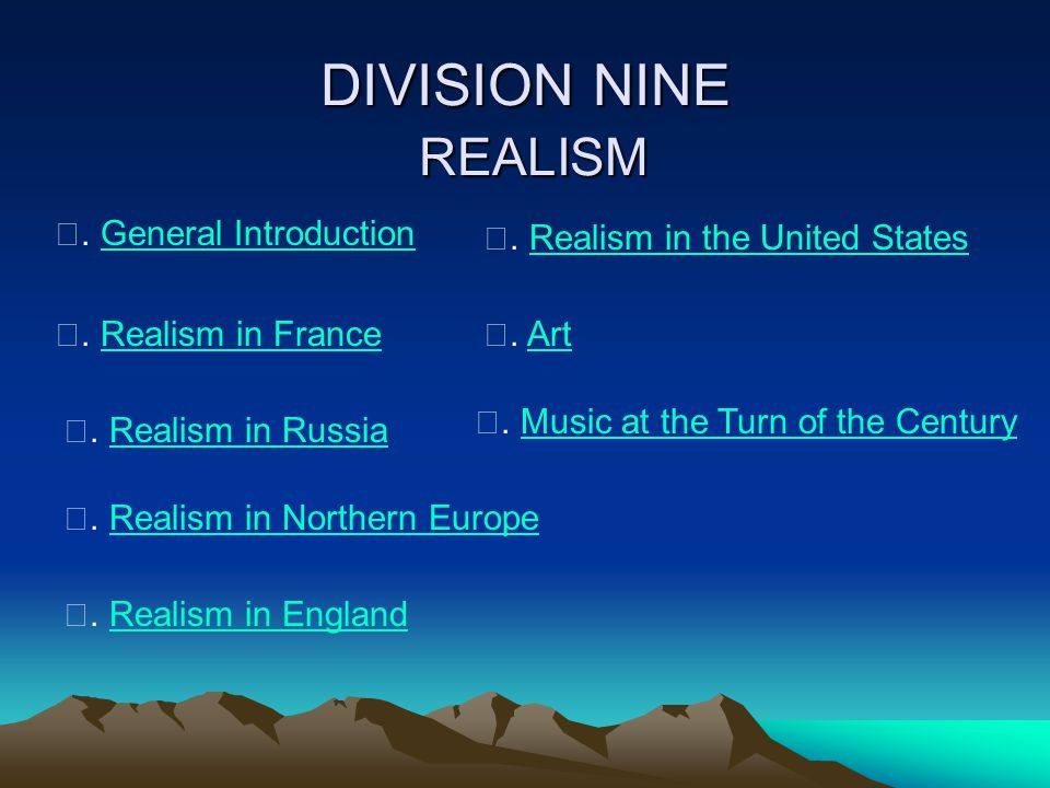 DIVISION NINE REALISM Ⅰ. General IntroductionGeneral Introduction Ⅱ.