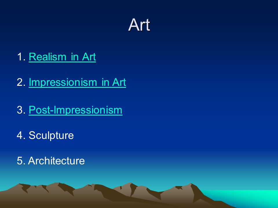Art 1. Realism in ArtRealism in Art 2. Impressionism in ArtImpressionism in Art 3.