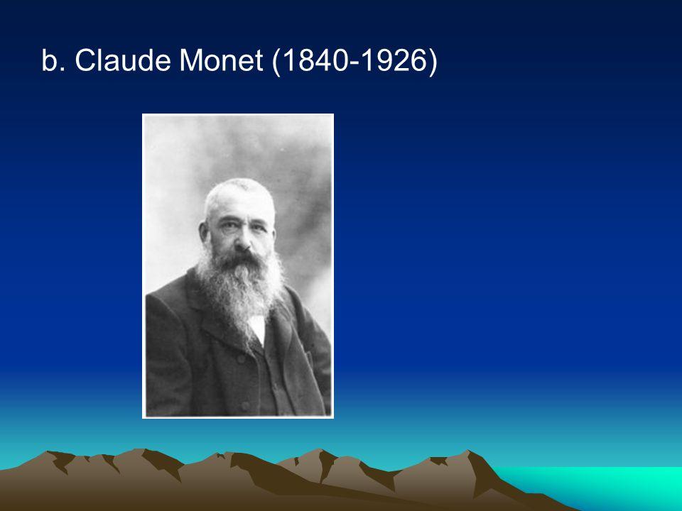 b. Claude Monet (1840-1926)