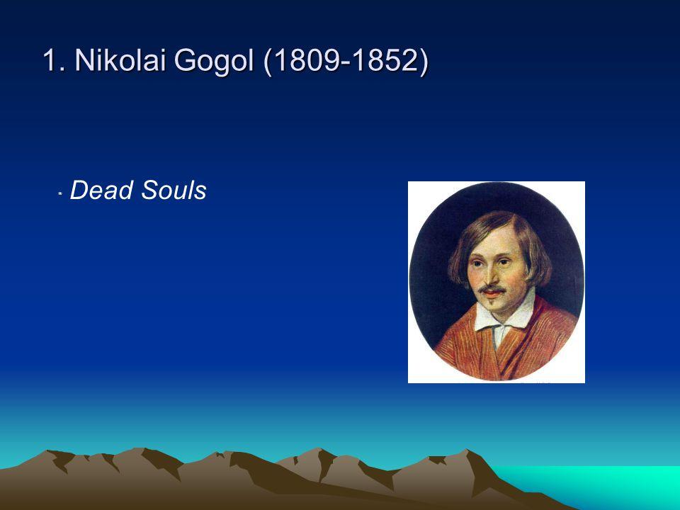 1. Nikolai Gogol (1809-1852) ﹡ Dead Souls
