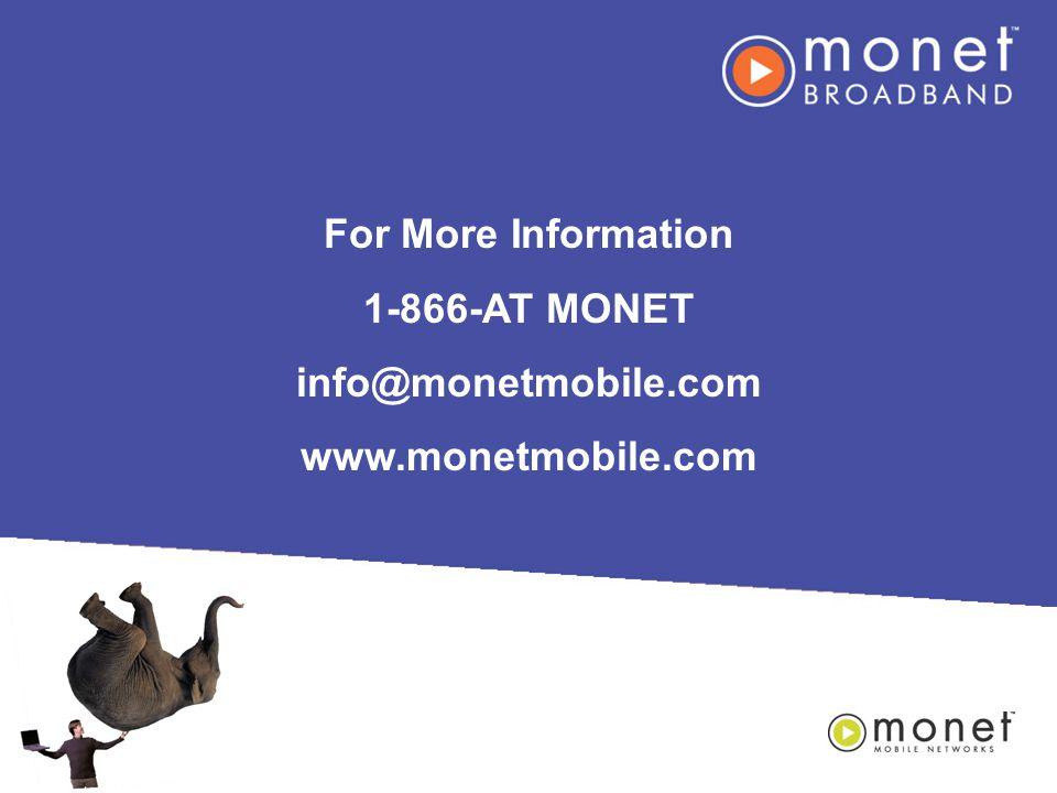 For More Information 1-866-AT MONET info@monetmobile.com www.monetmobile.com