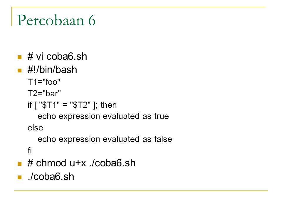 Percobaan 6 # vi coba6.sh #!/bin/bash T1=