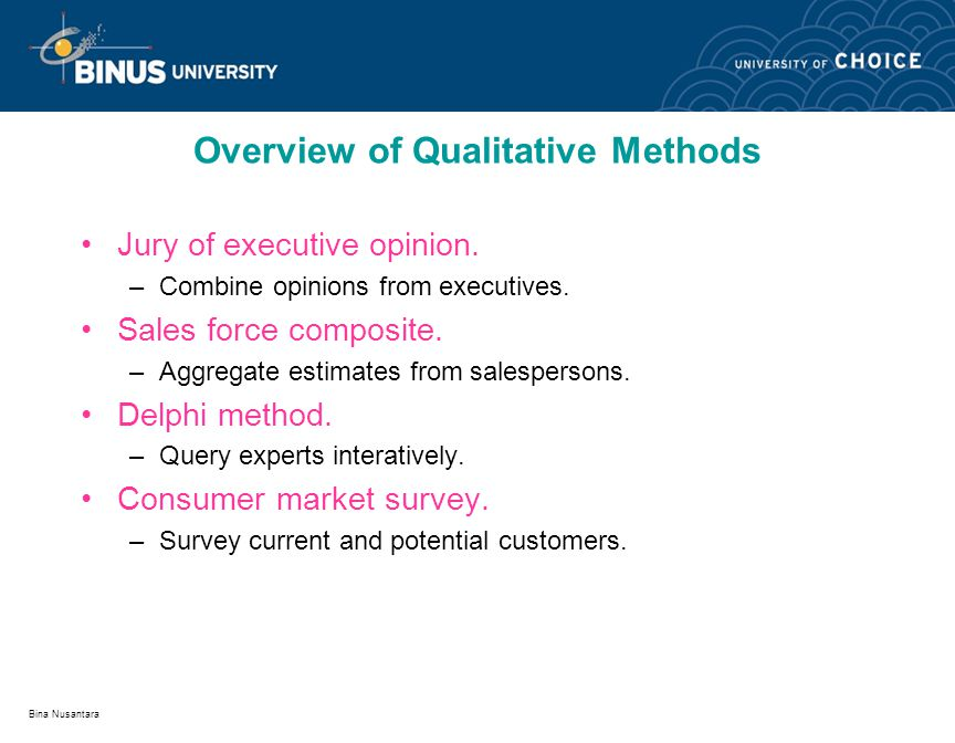 Bina Nusantara Overview of Qualitative Methods Jury of executive opinion.