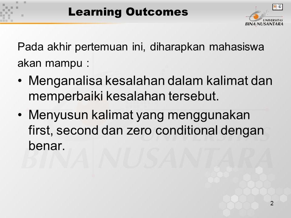 2 Learning Outcomes Pada akhir pertemuan ini, diharapkan mahasiswa akan mampu : Menganalisa kesalahan dalam kalimat dan memperbaiki kesalahan tersebut.