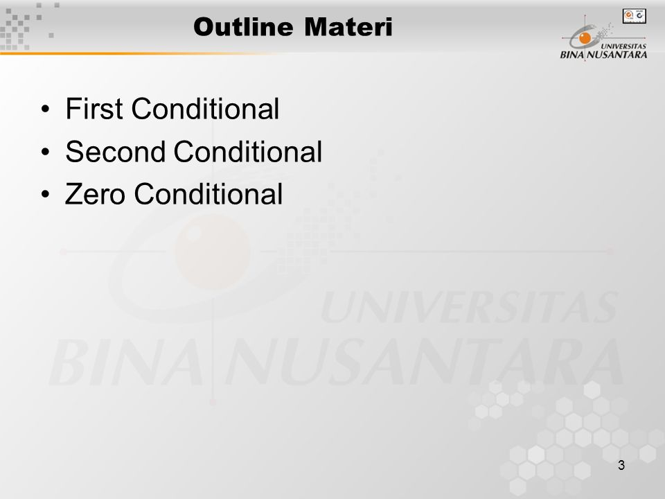 3 Outline Materi First Conditional Second Conditional Zero Conditional