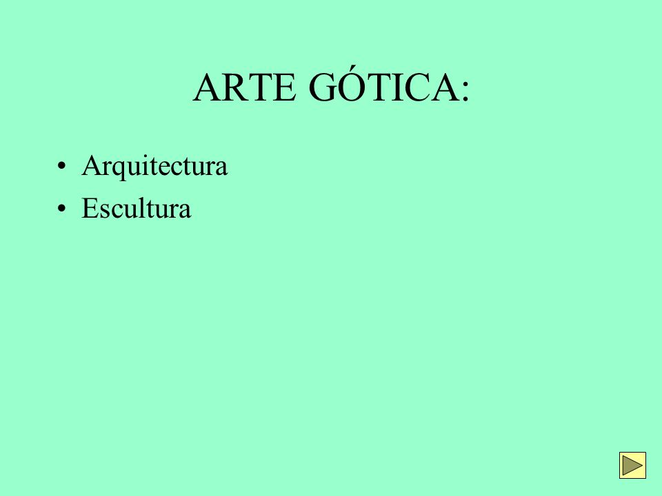 ARTE GÓTICA: Arquitectura Escultura