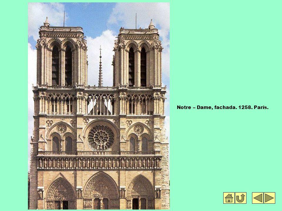 Notre – Dame, fachada. 1258. París.