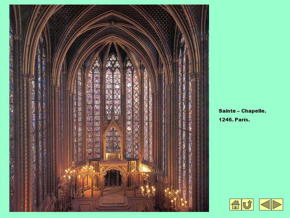 Sainte – Chapelle. 1246. París.