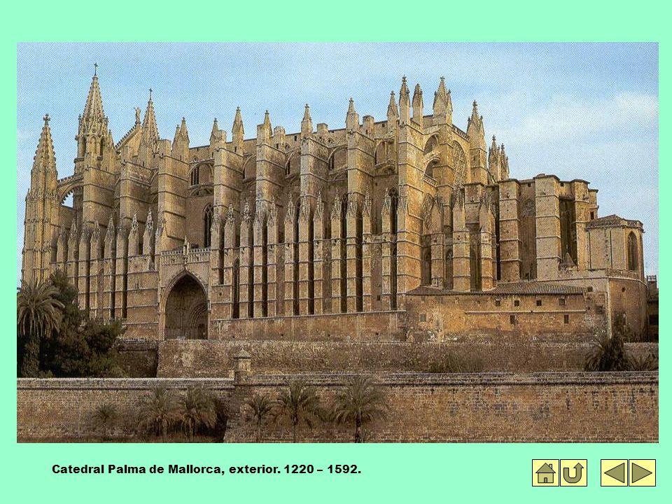 Catedral Palma de Mallorca, exterior. 1220 – 1592.