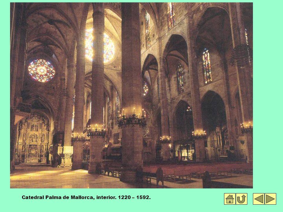 Catedral Palma de Mallorca, interior. 1220 – 1592.