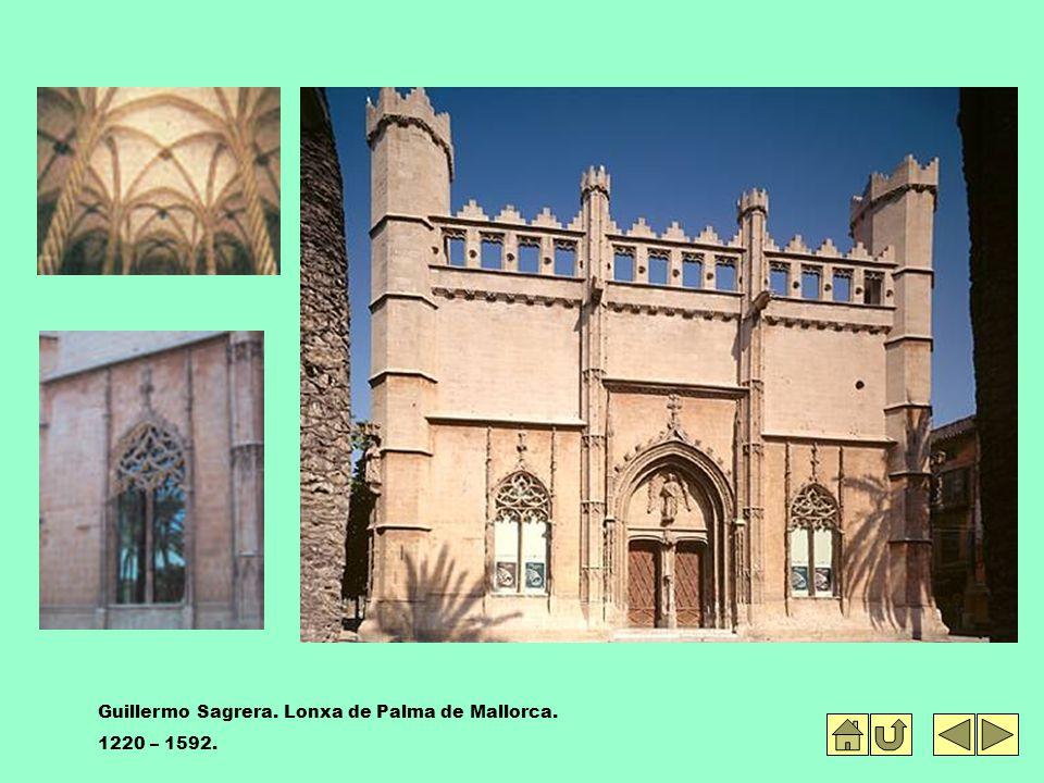 Guillermo Sagrera. Lonxa de Palma de Mallorca. 1220 – 1592.