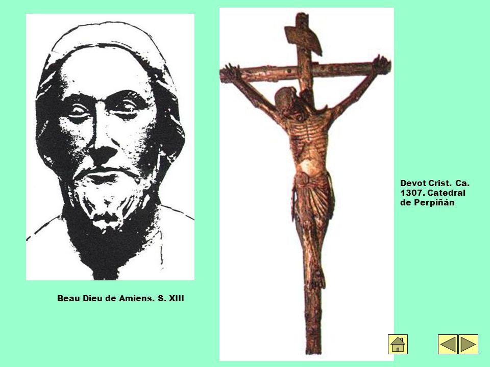 Beau Dieu de Amiens. S. XIII Devot Crist. Ca. 1307. Catedral de Perpiñán