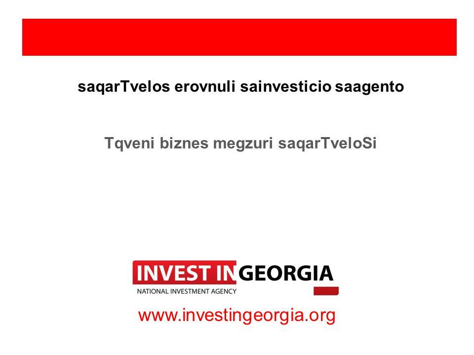 saqarTvelos erovnuli sainvesticio saagento Tqveni biznes megzuri saqarTveloSi www.investingeorgia.org