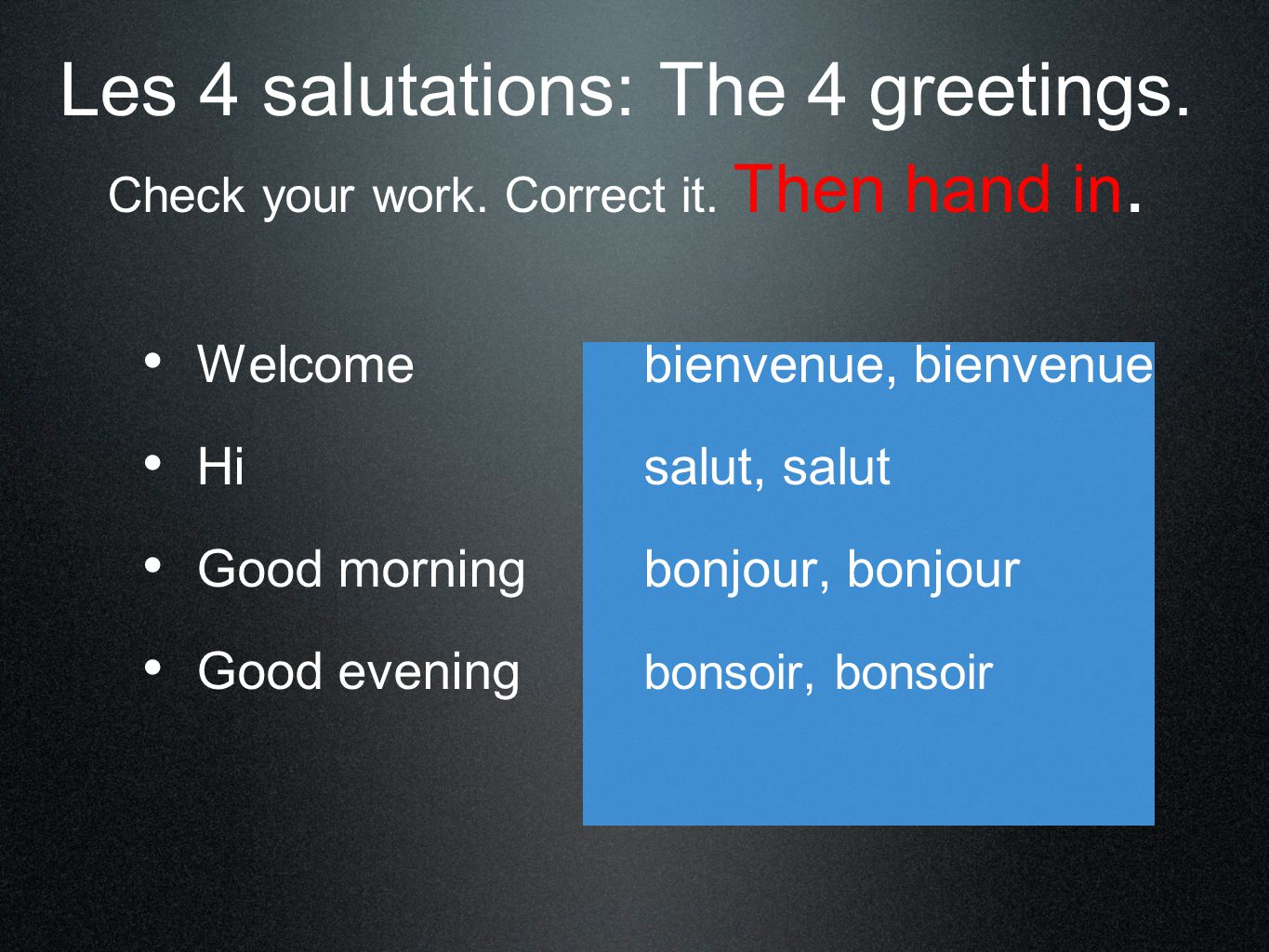 Les 4 salutations: The 4 greetings. Check your work.