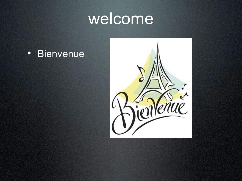 welcome Bienvenue