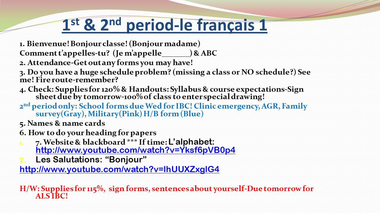 1 st & 2 nd period-le français 1 1. Bienvenue. Bonjour classe.