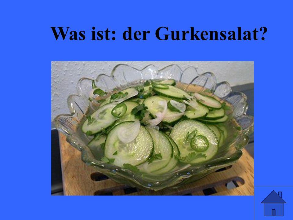 Was ist: der Gurkensalat