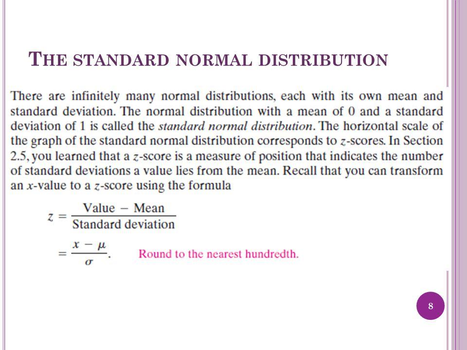 T HE STANDARD NORMAL DISTRIBUTION 8