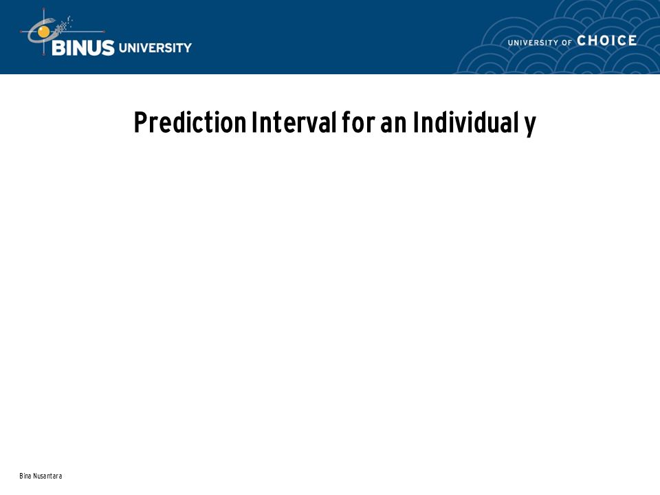 Bina Nusantara Prediction Interval for an Individual y