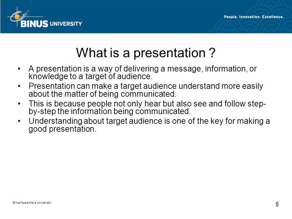 Bina Nusantara University 5 What is a presentation .