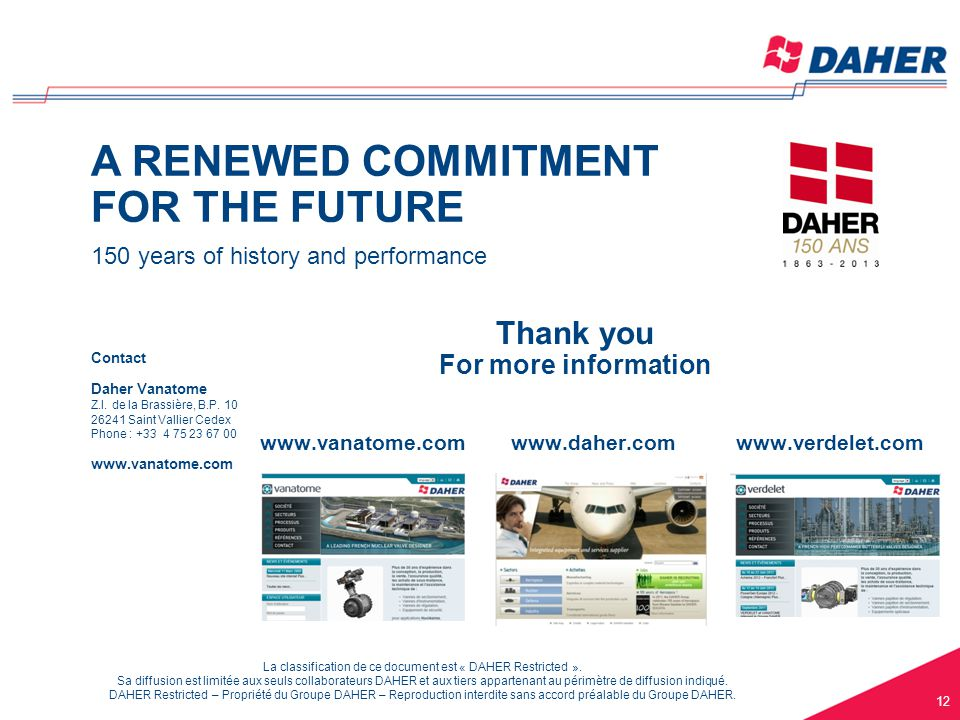 DAHER Restricted – Propriété du groupe DAHER – Reproduction interdite sans accord préalable COMPANY PRESENTATION – february 2014 La classification de ce document est « DAHER Restricted ».