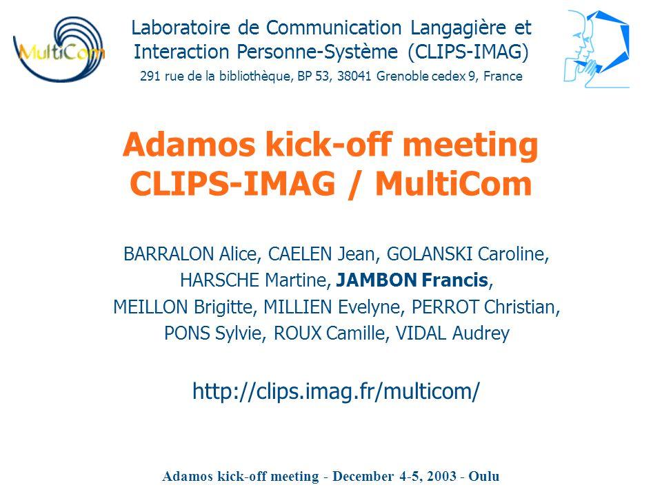 Laboratoire de Communication Langagière et Interaction Personne-Système (CLIPS-IMAG) 291 rue de la bibliothèque, BP 53, 38041 Grenoble cedex 9, France