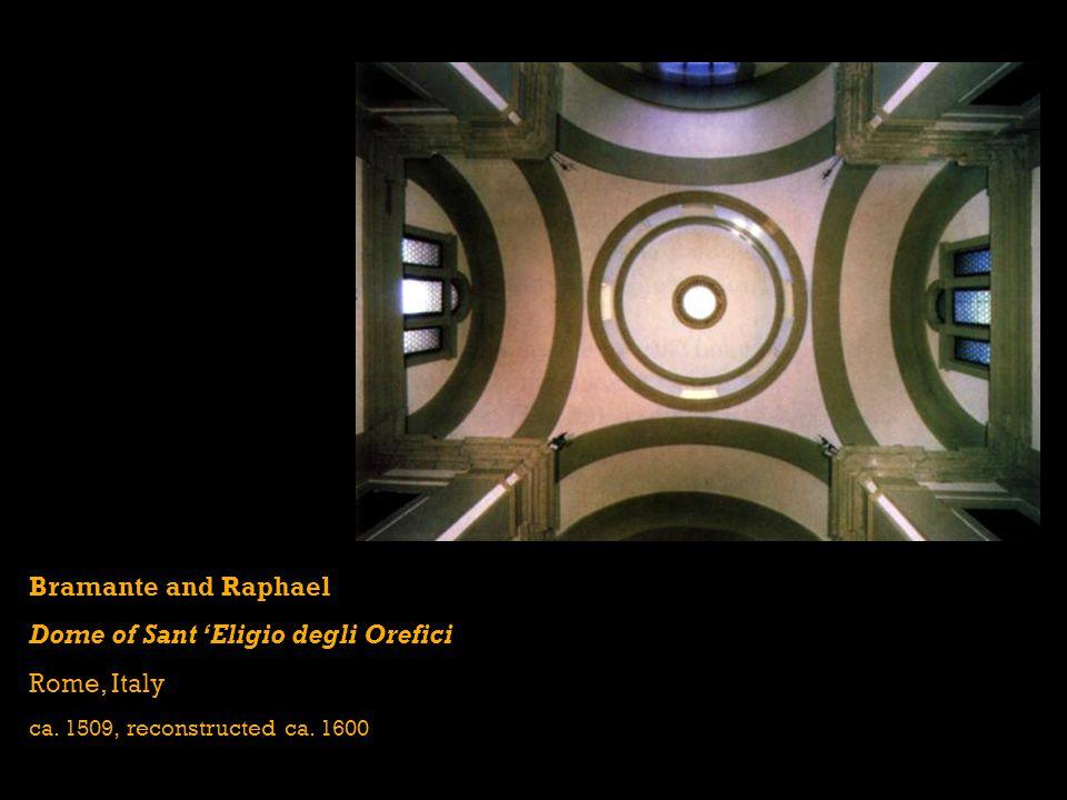 Bramante and Raphael Dome of Sant 'Eligio degli Orefici Rome, Italy ca.