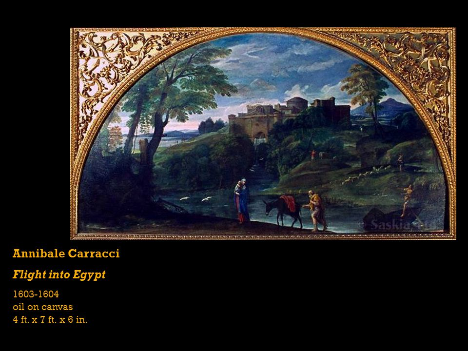 Annibale Carracci Flight into Egypt 1603-1604 oil on canvas 4 ft. x 7 ft. x 6 in.