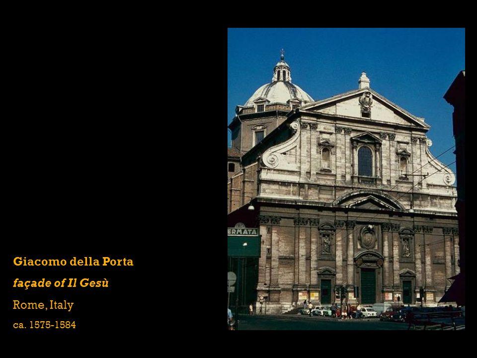Giacomo della Porta façade of Il Gesù Rome, Italy ca. 1575-1584