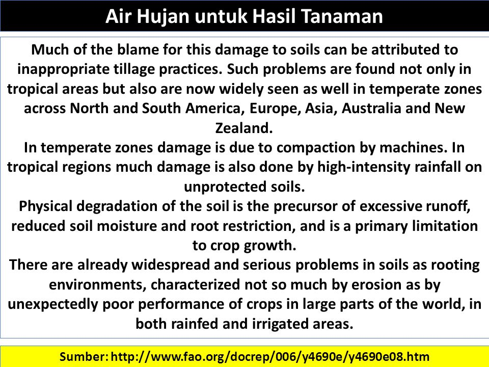 Sumber: http://www.fao.org/docrep/006/y4690e/y4690e08.htm Much of the blame for this damage to soils can be attributed to inappropriate tillage practices.