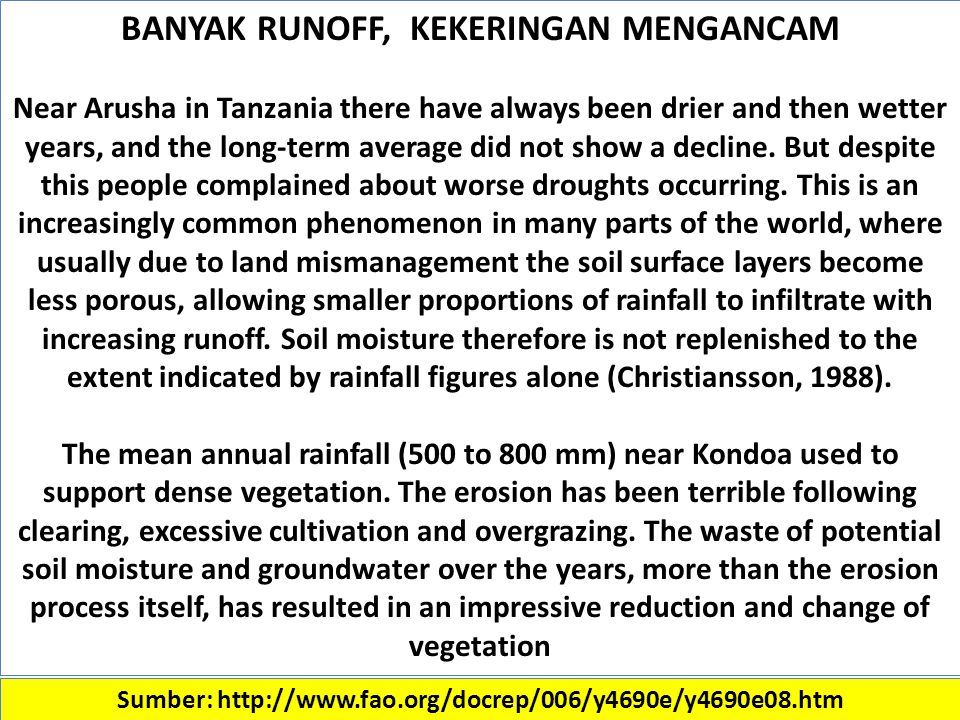 Sumber: http://www.fao.org/docrep/006/y4690e/y4690e08.htm BANYAK RUNOFF, KEKERINGAN MENGANCAM Near Arusha in Tanzania there have always been drier and then wetter years, and the long-term average did not show a decline.
