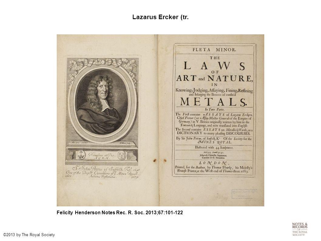 Lazarus Ercker (tr. Felicity Henderson Notes Rec. R. Soc. 2013;67:101-122 ©2013 by The Royal Society