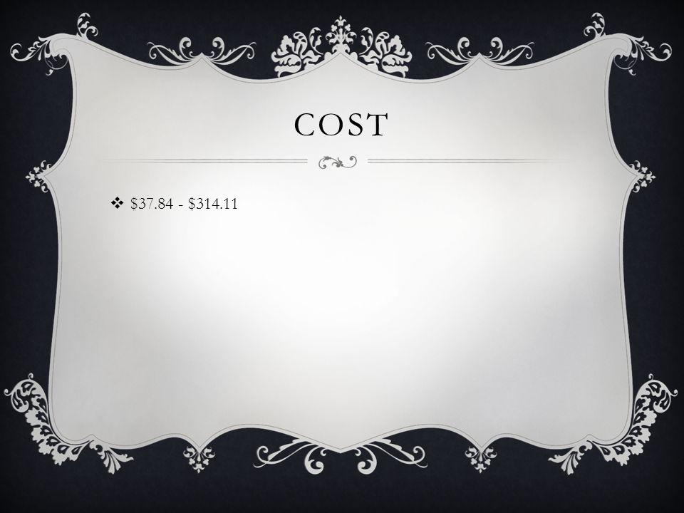COST  $37.84 - $314.11