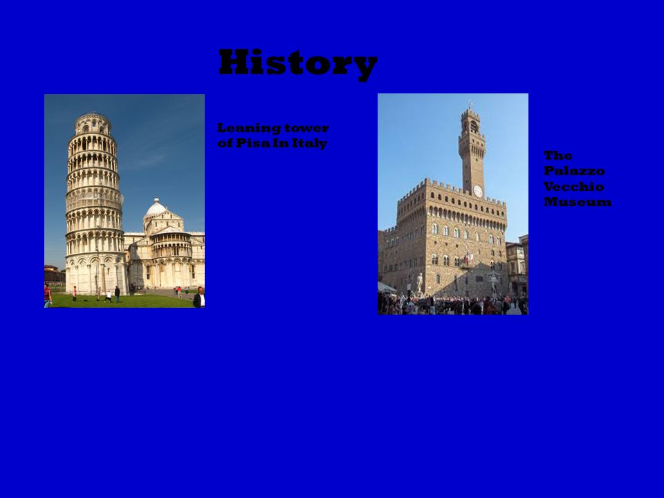 History Leaning tower of Pisa In Italy The Palazzo Vecchio Museum