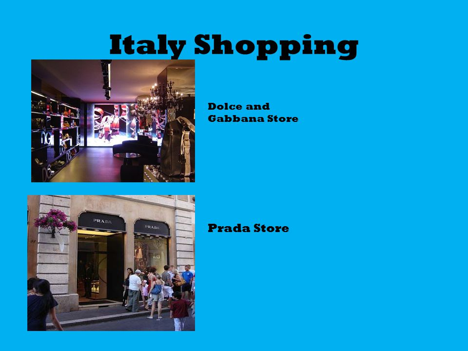 Italy Shopping Dolce and Gabbana Store Prada Store