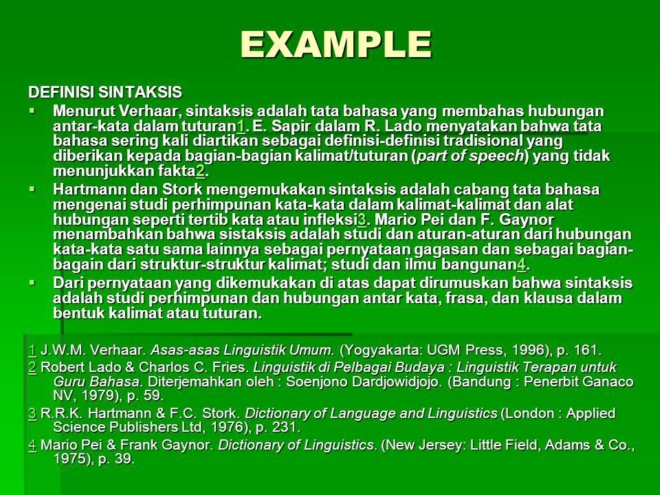 EXAMPLE DEFINISI SINTAKSIS  Menurut Verhaar, sintaksis adalah tata bahasa yang membahas hubungan antar-kata dalam tuturan1.