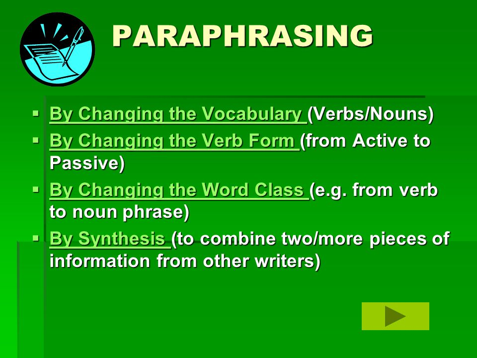 PARAPHRASING  By Changing the Vocabulary (Verbs/Nouns) By Changing the Vocabulary By Changing the Vocabulary  By Changing the Verb Form (from Active to Passive) By Changing the Verb Form By Changing the Verb Form  By Changing the Word Class (e.g.