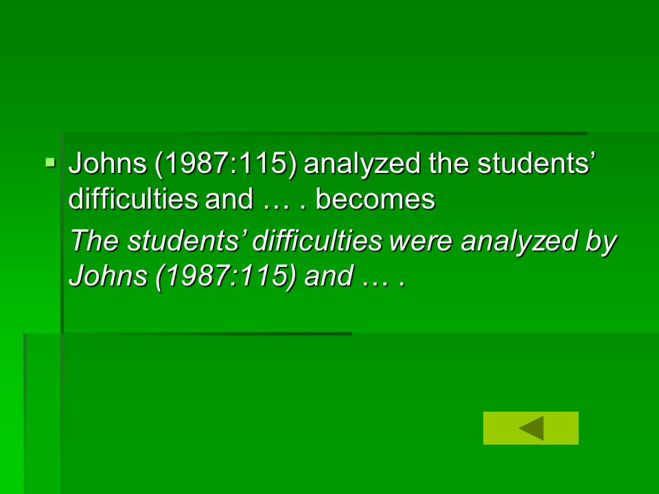  Johns (1987:115) analyzed the students' difficulties and ….