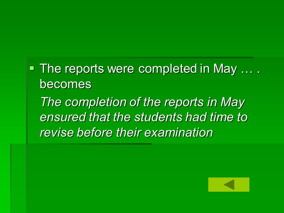  The reports were completed in May ….