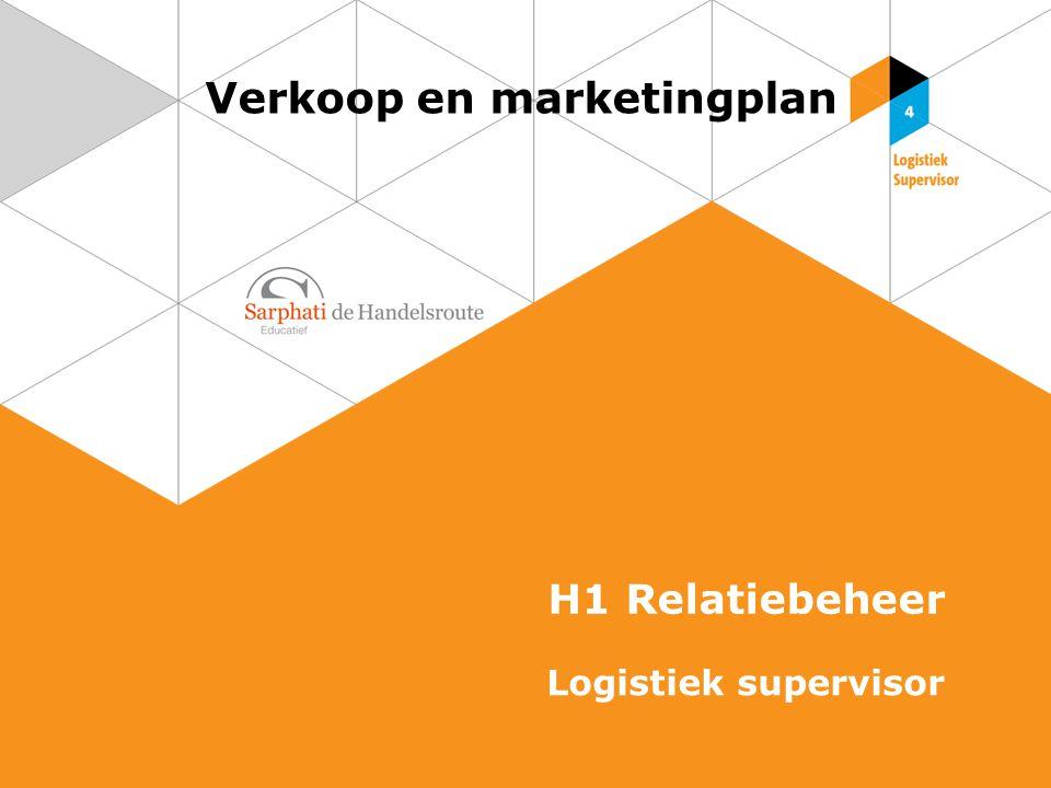 Verkoop en marketingplan H1 Relatiebeheer Logistiek supervisor