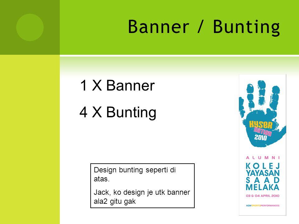 Banner / Bunting 1 X Banner 4 X Bunting Design bunting seperti di atas.