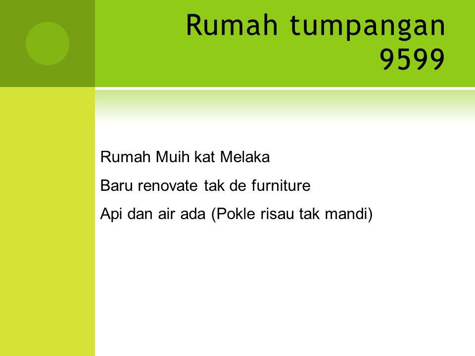 Rumah tumpangan 9599 Rumah Muih kat Melaka Baru renovate tak de furniture Api dan air ada (Pokle risau tak mandi)