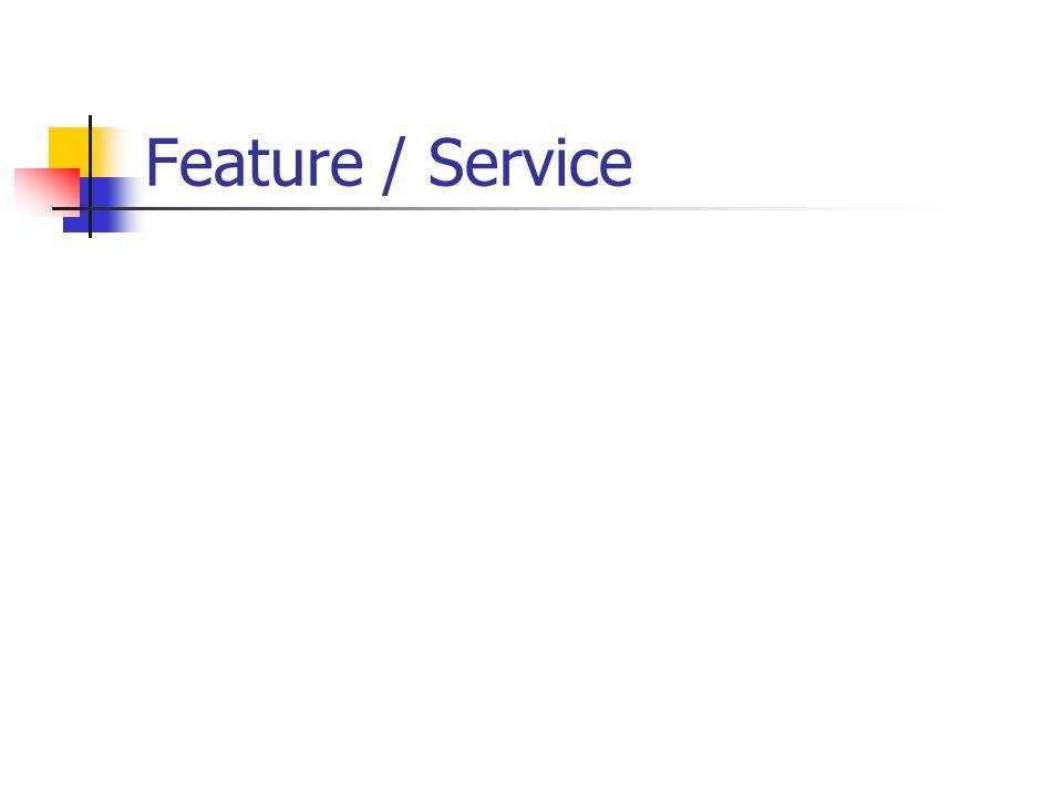 Feature / Service