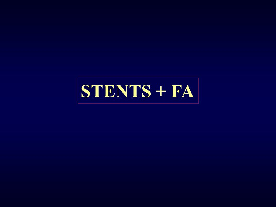 STENTS + FA