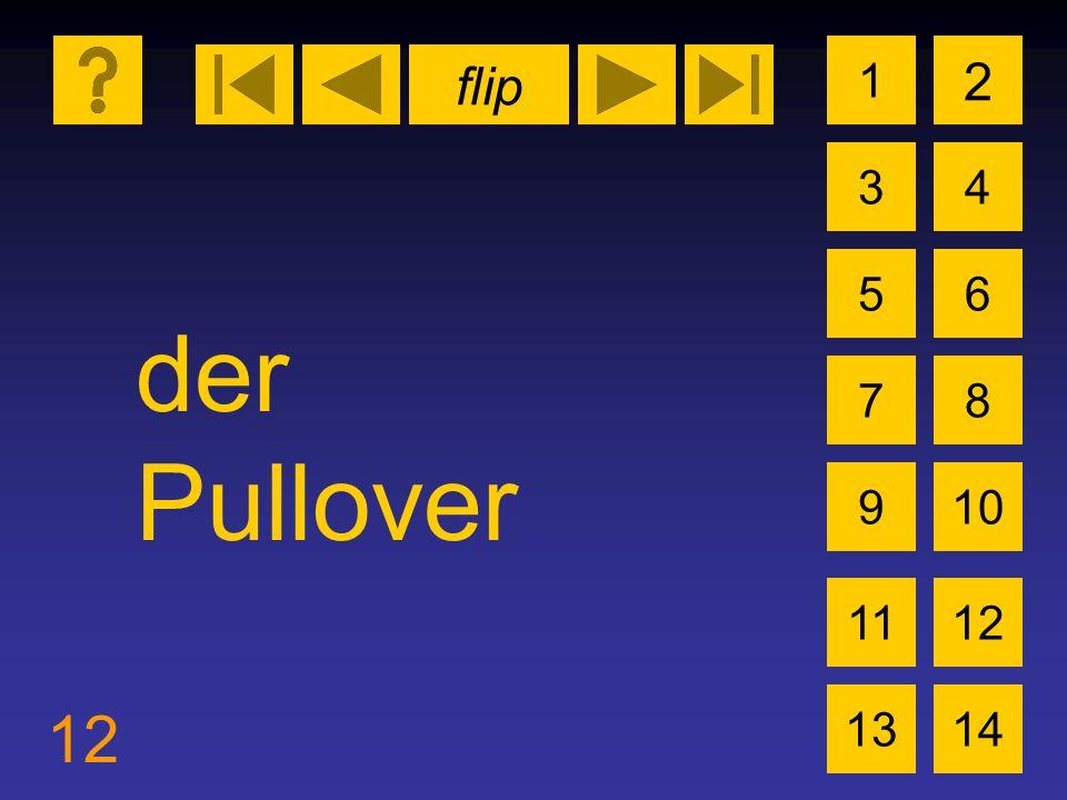 flip 12 1 3 2 4 5 7 6 8 910 1112 1314 der Pullover