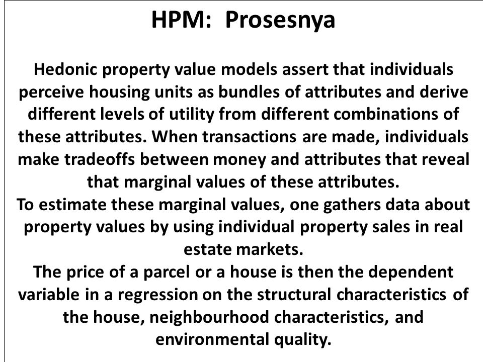 HPM: Process The coefficients on the attributes allow the analysts the recover the marginal values of those attributes.