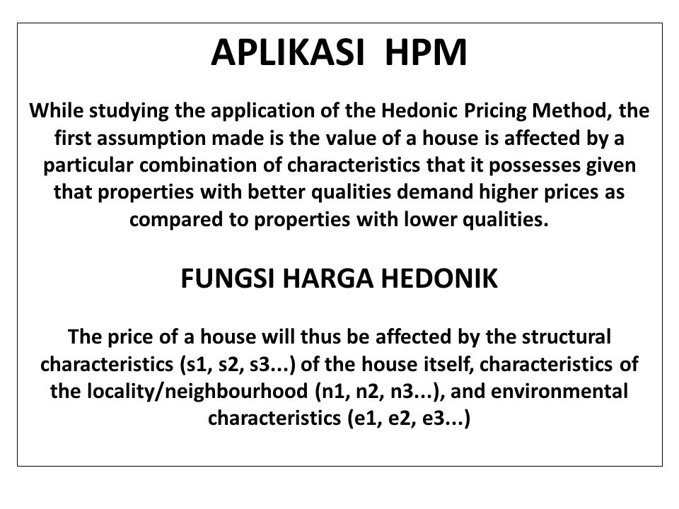 APLIKASI HPM Structural Characteristics could be anything from size of the house, to the number of rooms, type of flooring, etc.