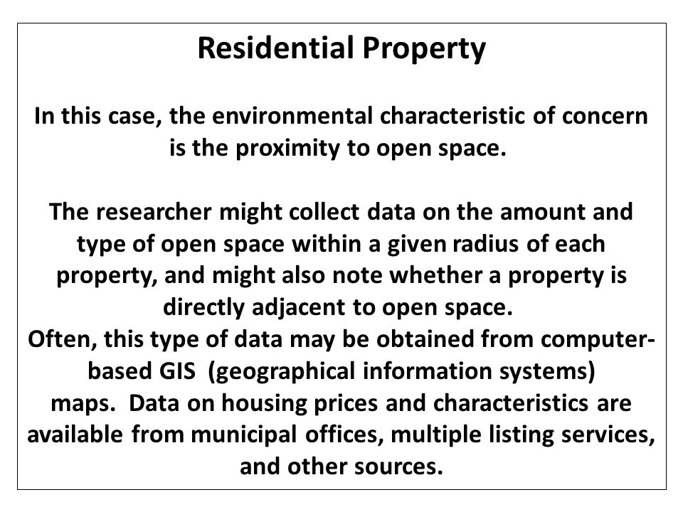 HPM: APLIKASINYA Step 2: Once the data are collected and compiled, the next step is to statistically estimate a function that relates property values to the property characteristics, including the distance to open space.